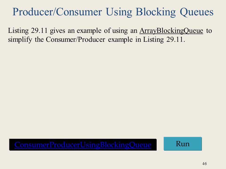 Producer/Consumer Using Blocking Queues