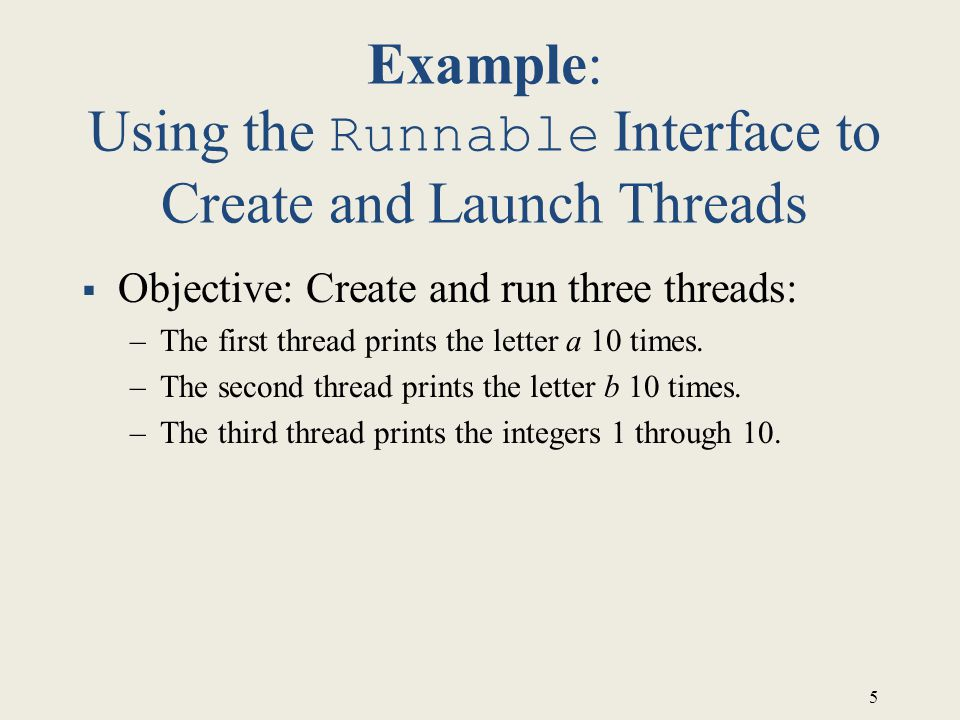 Example: Using the Runnable Interface to Create and Launch Threads