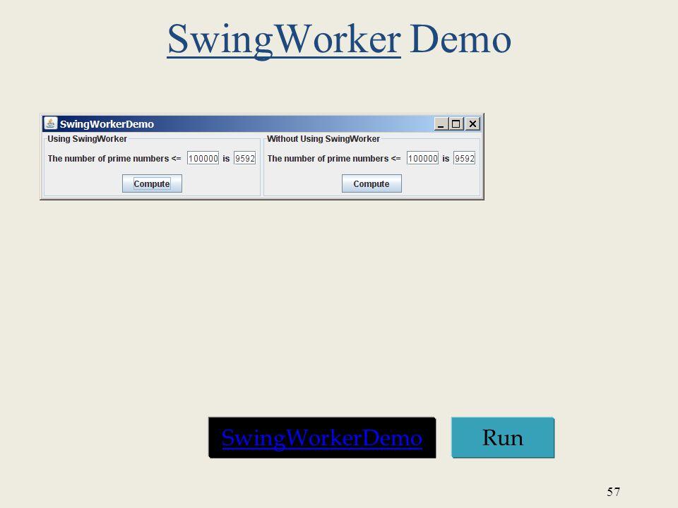 SwingWorker Demo SwingWorkerDemo Run