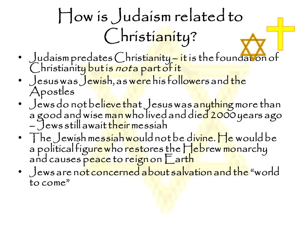 How is Judaism related to Christianity