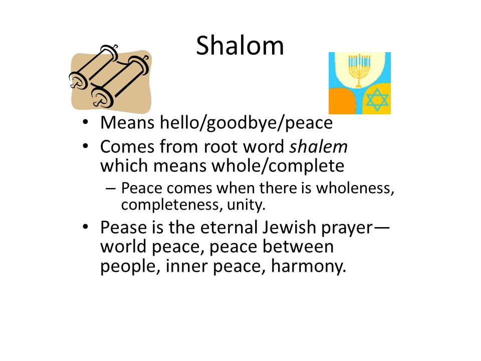 Shalom Means hello/goodbye/peace