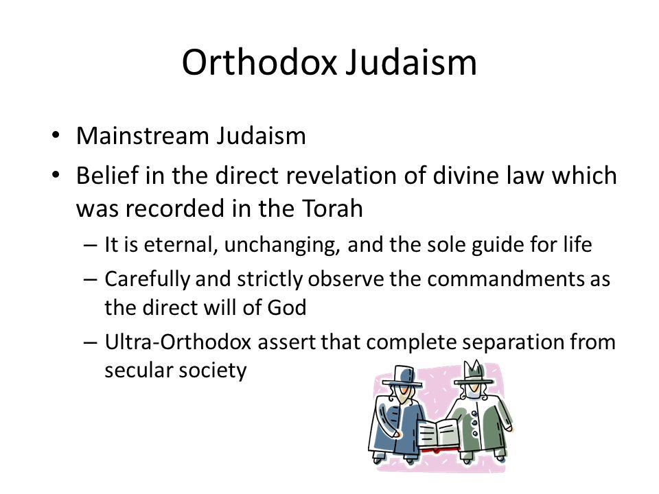 Orthodox Judaism Mainstream Judaism