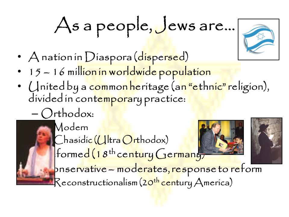 As a people, Jews are… A nation in Diaspora (dispersed)