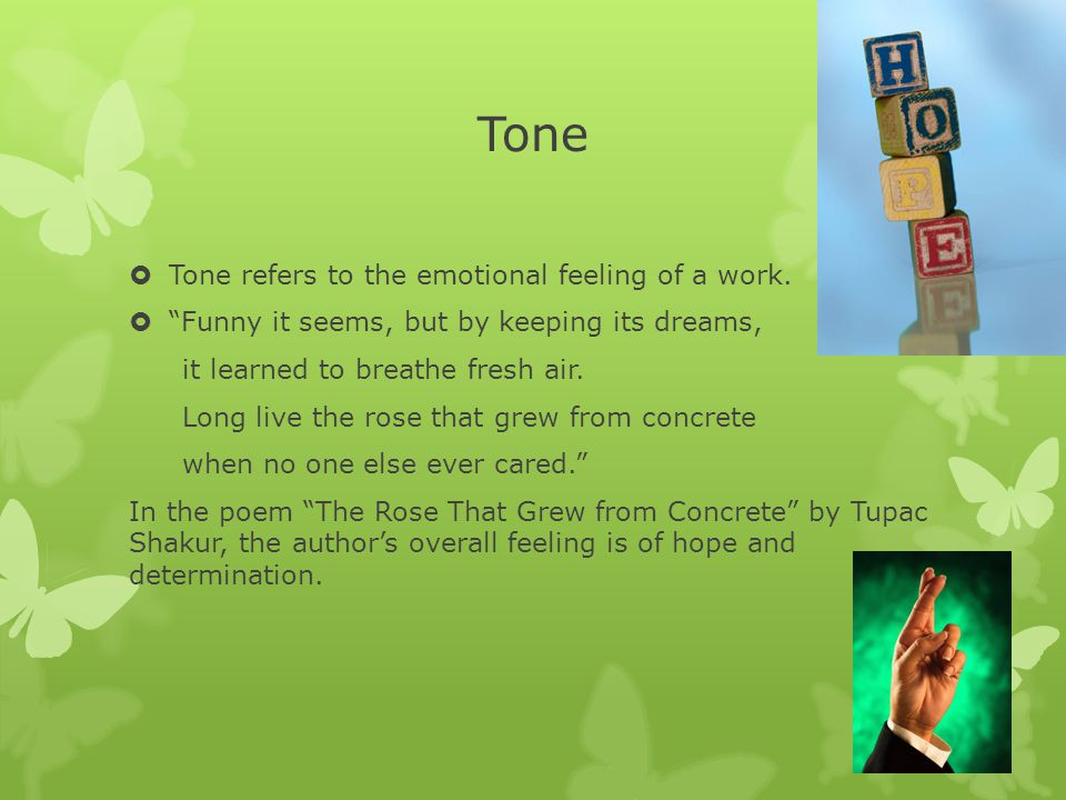 Tone Tone refers to the emotional feeling of a work.