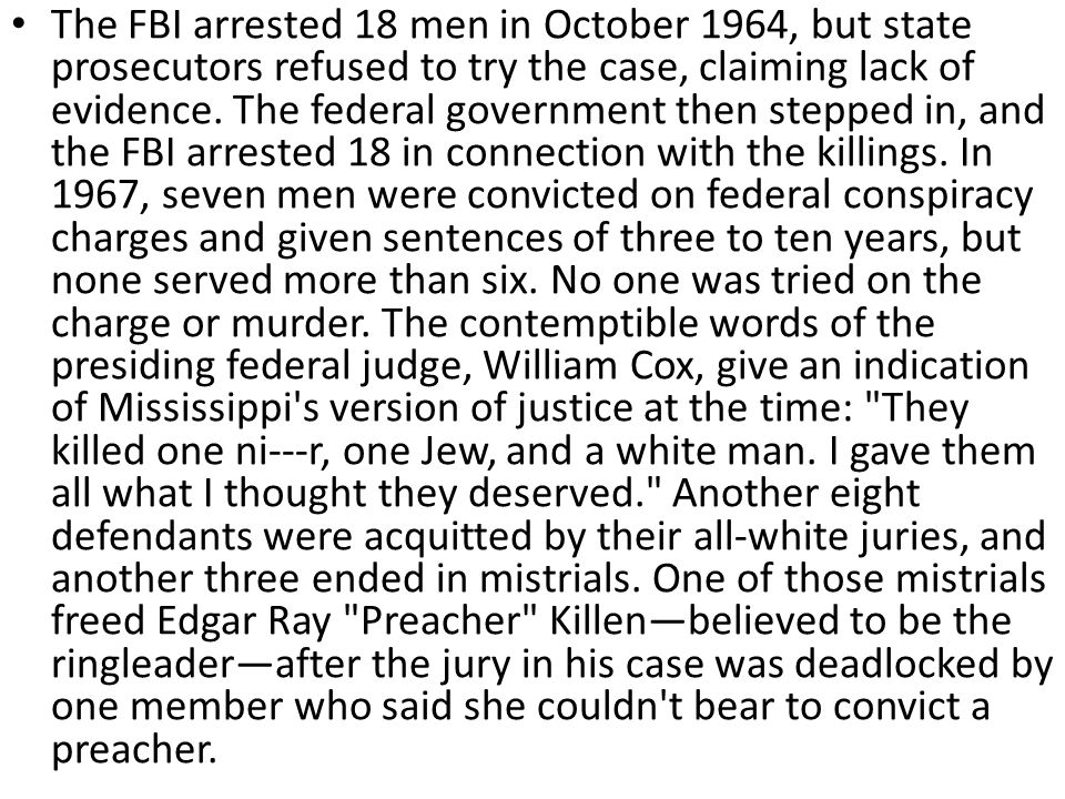 The FBI arrested 18 men in October 1964, but state prosecutors refused to try the case, claiming lack of evidence.