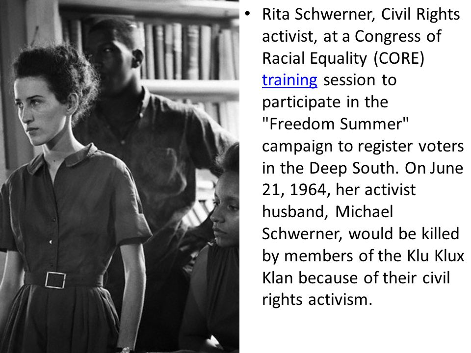 Rita Schwerner, Civil Rights activist, at a Congress of Racial Equality (CORE) training session to participate in the Freedom Summer campaign to register voters in the Deep South.