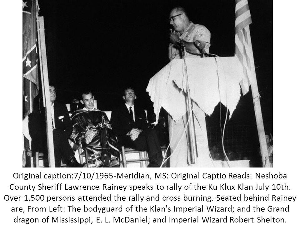 Original caption:7/10/1965-Meridian, MS: Original Captio Reads: Neshoba County Sheriff Lawrence Rainey speaks to rally of the Ku Klux Klan July 10th.