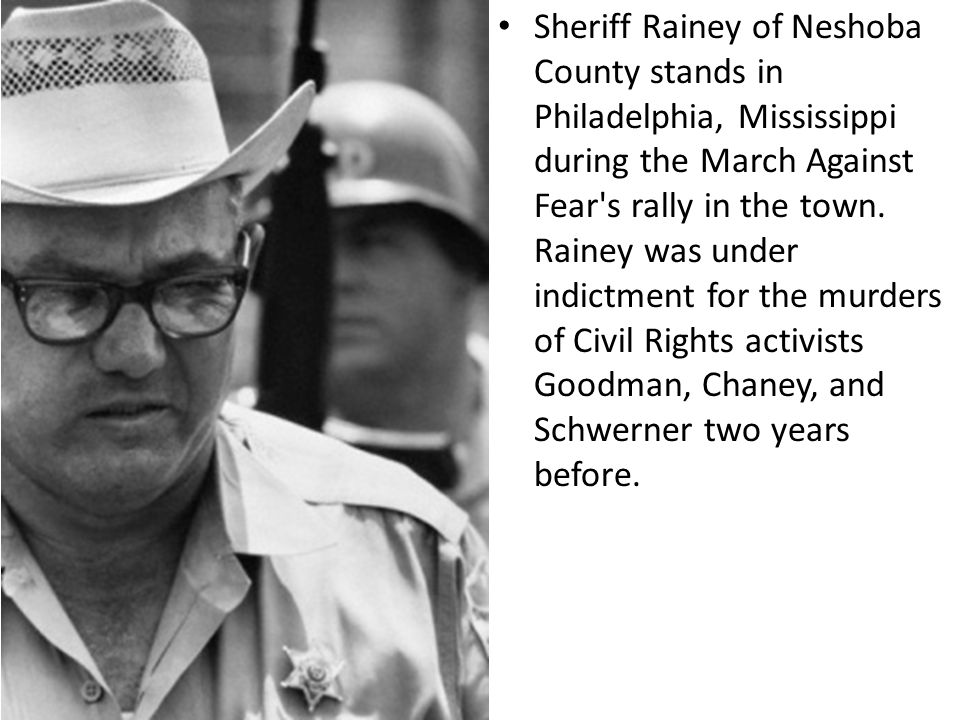 Sheriff Rainey of Neshoba County stands in Philadelphia, Mississippi during the March Against Fear s rally in the town.