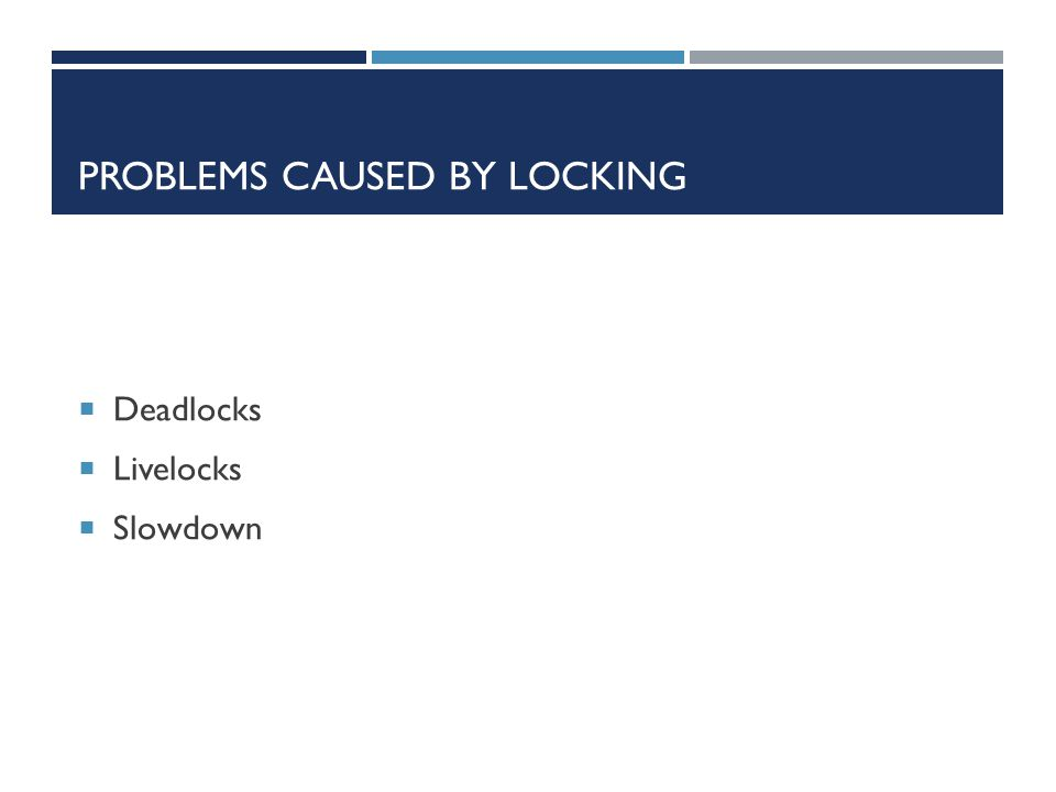 Problems caused by locking
