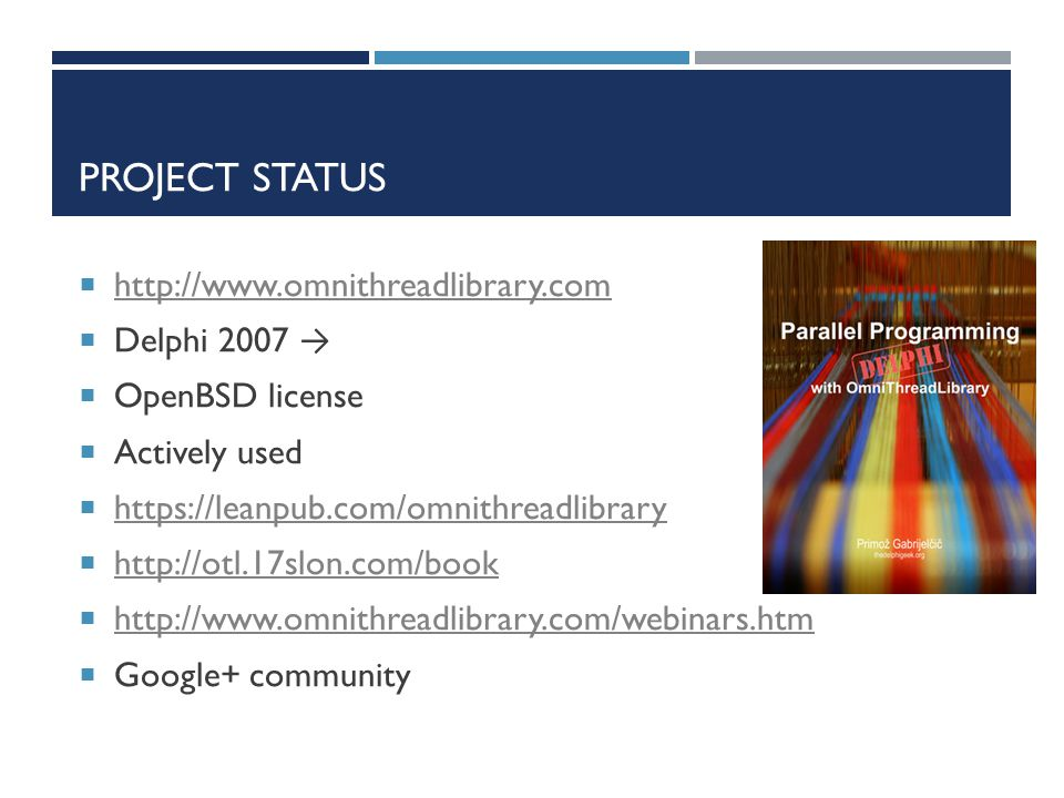 Project Status http://www.omnithreadlibrary.com Delphi 2007 →