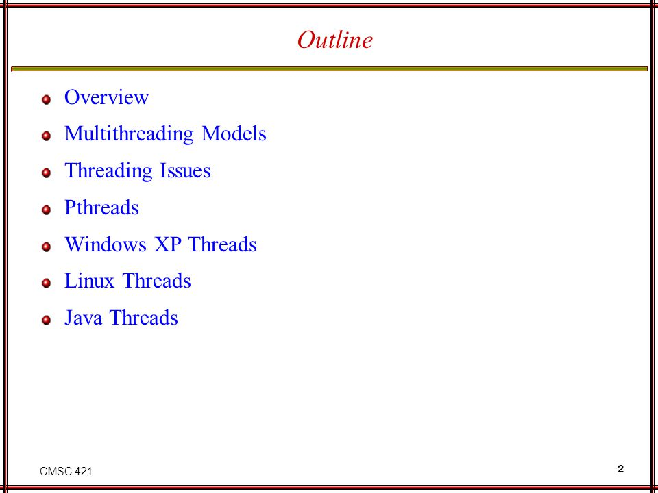 Outline Overview Multithreading Models Threading Issues Pthreads