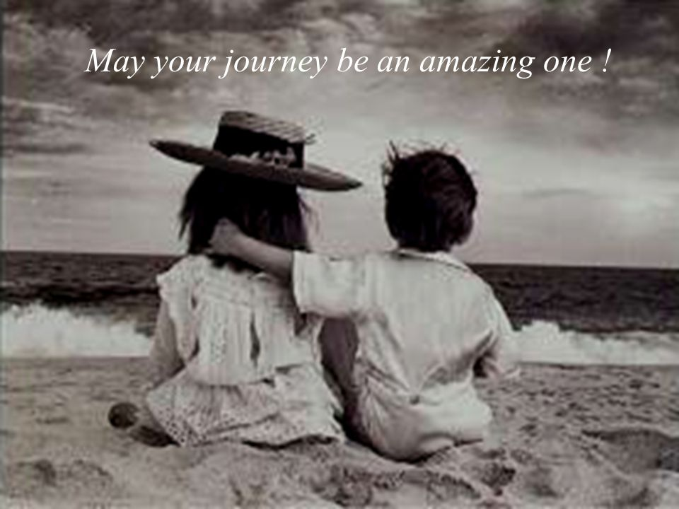 May your journey be an amazing one !