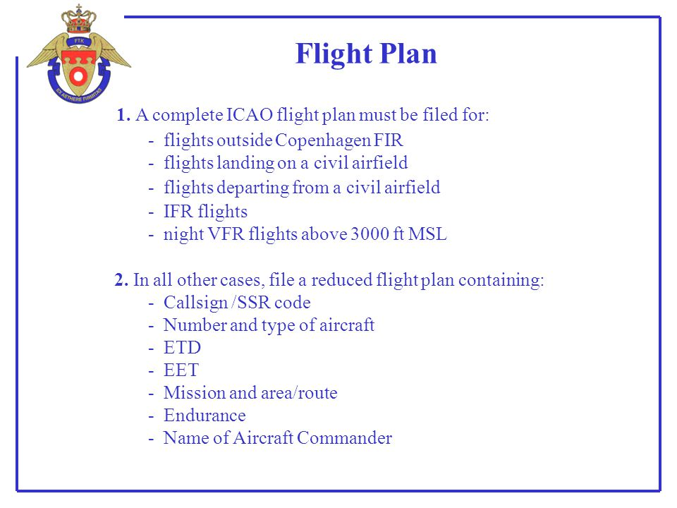 Flight Plan 1. A complete ICAO flight plan must be filed for: