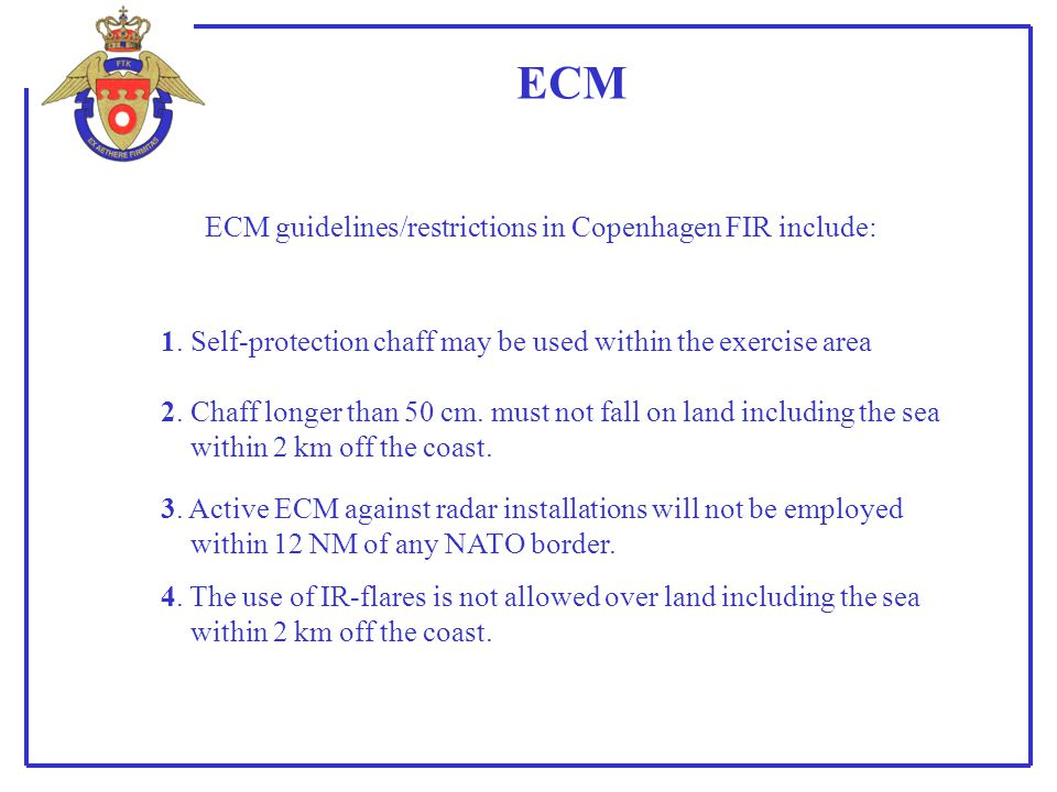 ECM ECM guidelines/restrictions in Copenhagen FIR include: