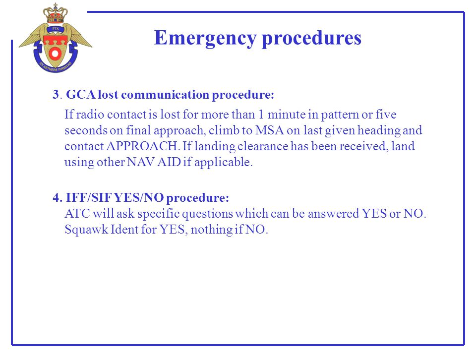 Emergency procedures 3. GCA lost communication procedure: