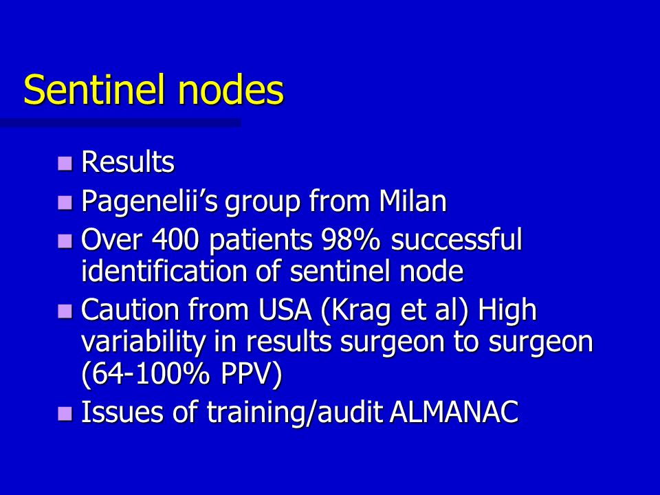 Sentinel nodes Results Pagenelii's group from Milan