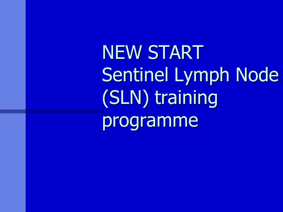 NEW START Sentinel Lymph Node (SLN) training programme