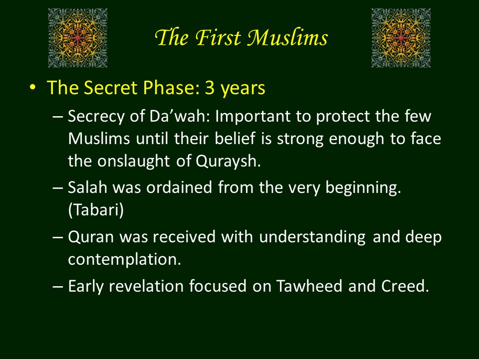 The First Muslims The Secret Phase: 3 years