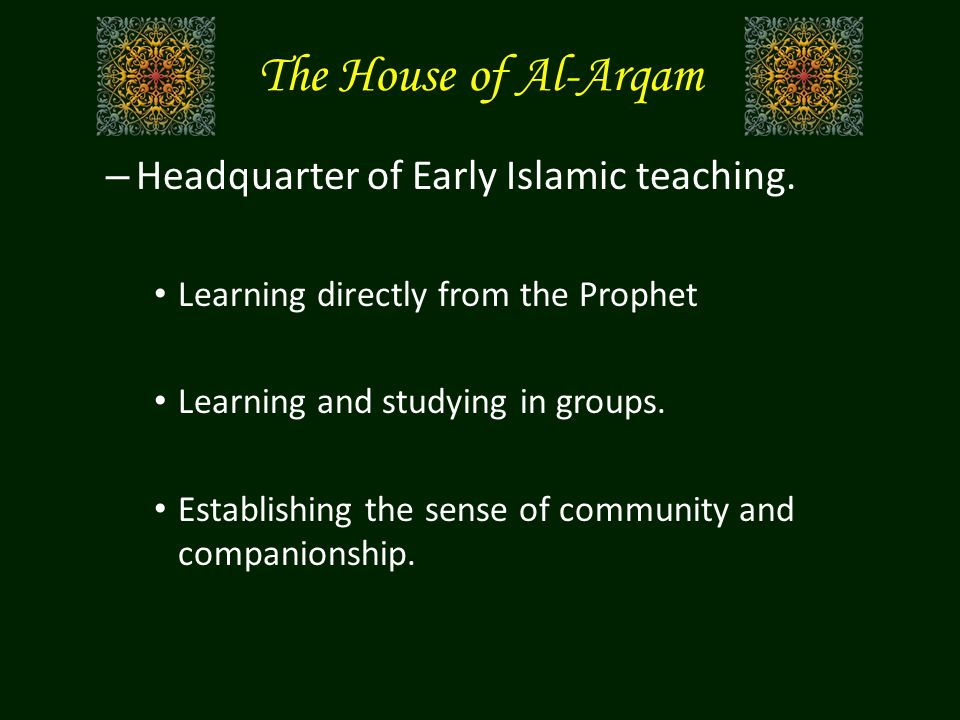 The House of Al-Arqam Headquarter of Early Islamic teaching.
