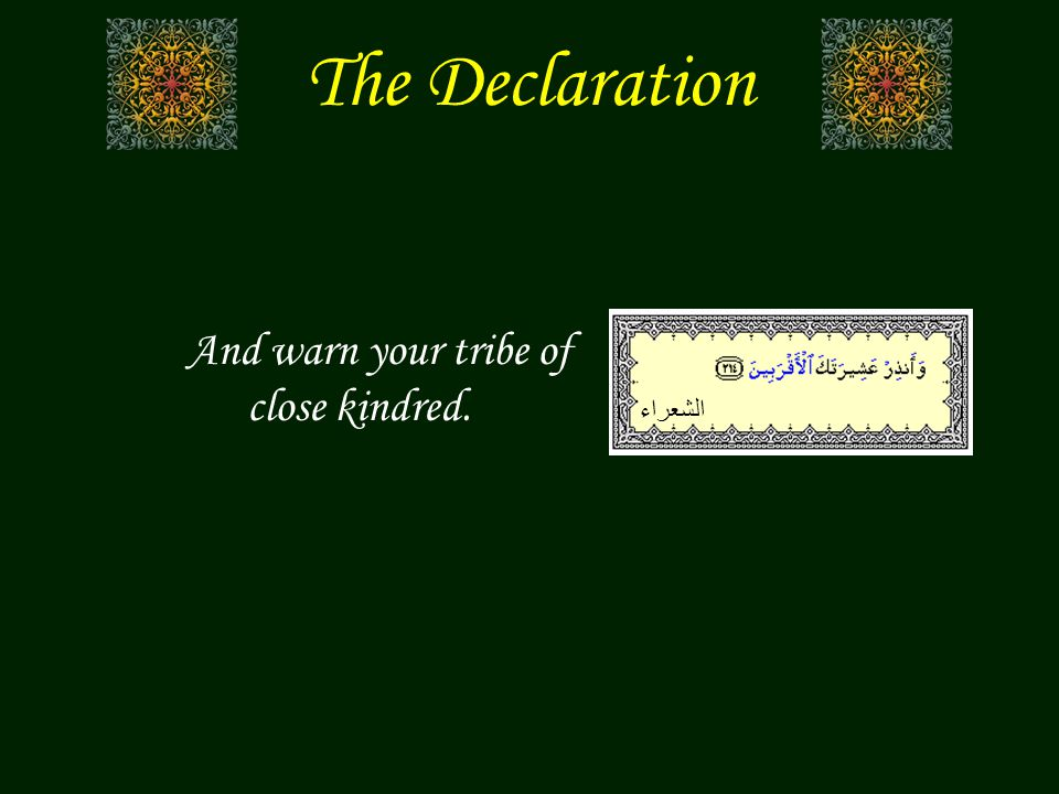 The Declaration الشعراء And warn your tribe of close kindred.