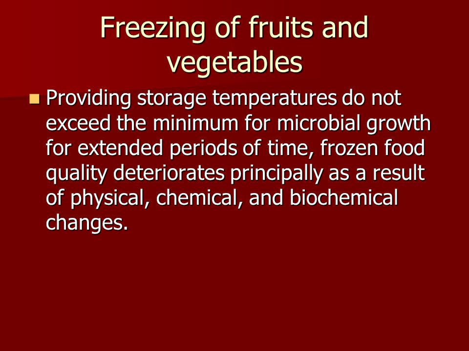 Freezing of fruits and vegetables