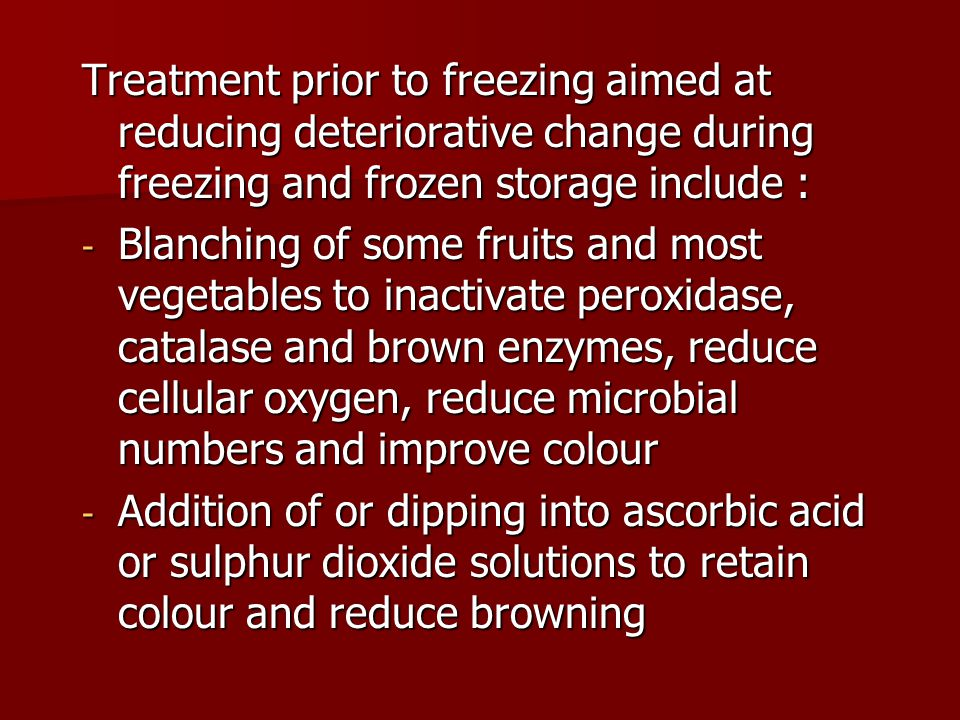 Treatment prior to freezing aimed at reducing deteriorative change during freezing and frozen storage include :