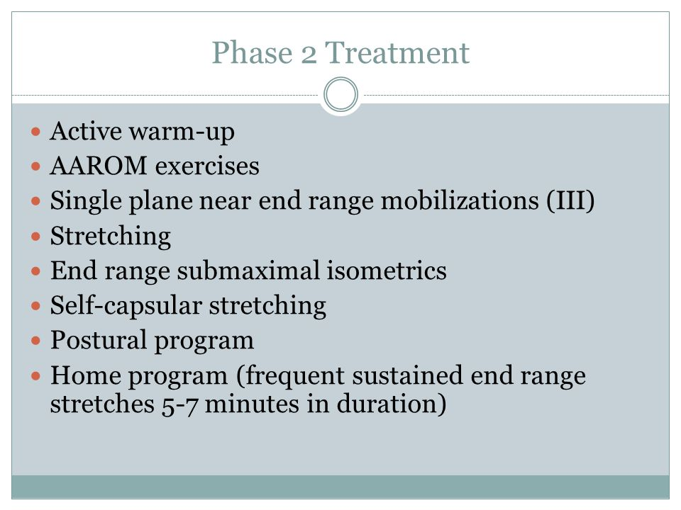 Phase 2 Treatment Active warm-up AAROM exercises