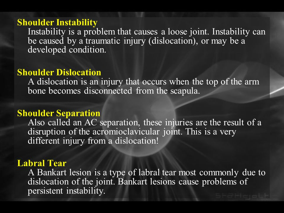 Shoulder Instability Instability is a problem that causes a loose joint. Instability can be caused by a traumatic injury (dislocation), or may be a developed condition.