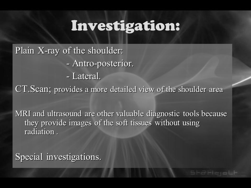 Investigation: Plain X-ray of the shoulder: - Antro-posterior.