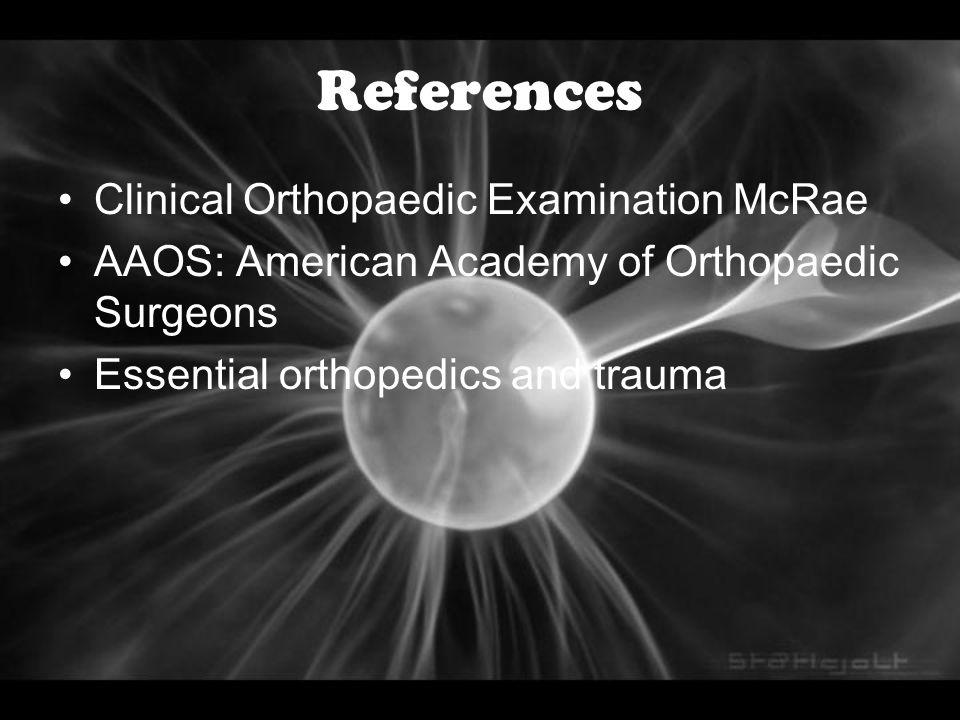 References Clinical Orthopaedic Examination McRae