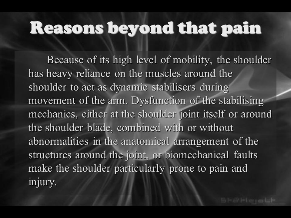 Reasons beyond that pain