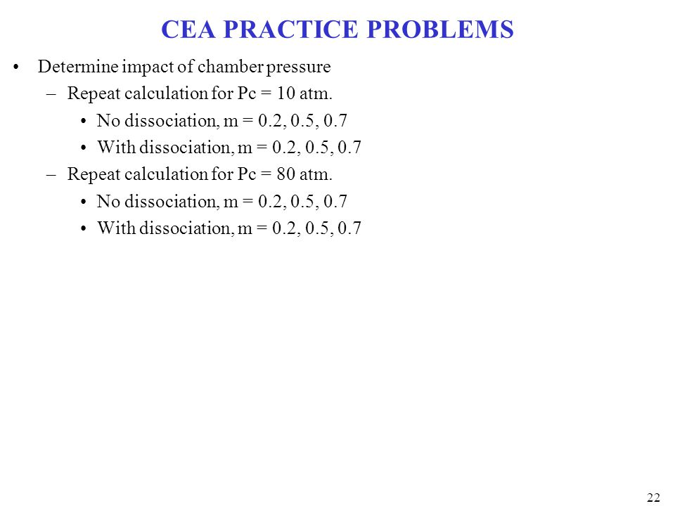 CEA PRACTICE PROBLEMS Determine impact of chamber pressure