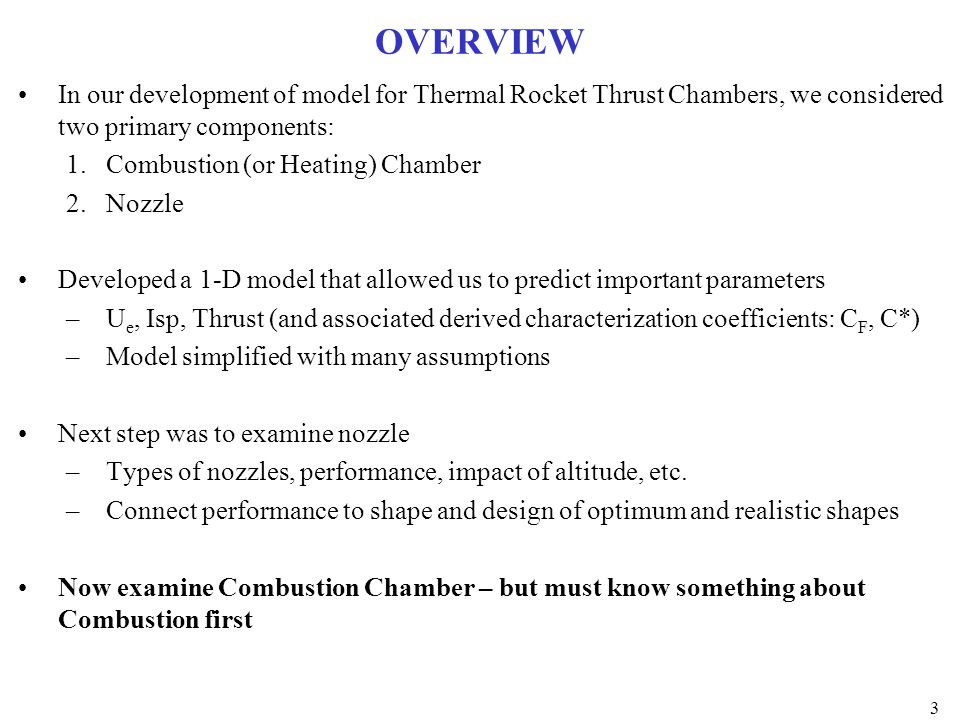 OVERVIEW In our development of model for Thermal Rocket Thrust Chambers, we considered two primary components: