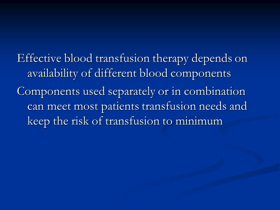 Effective blood transfusion therapy depends on availability of different blood components