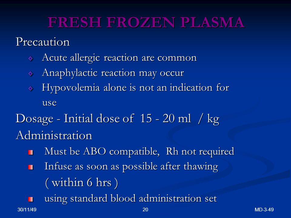 FRESH FROZEN PLASMA Precaution