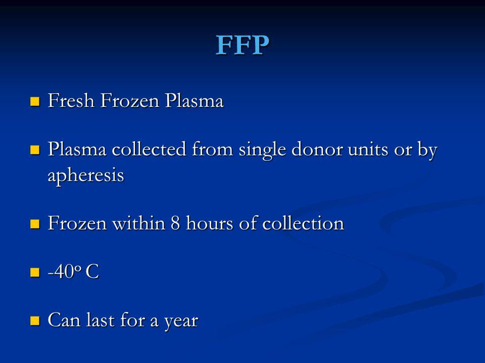 FFP Fresh Frozen Plasma
