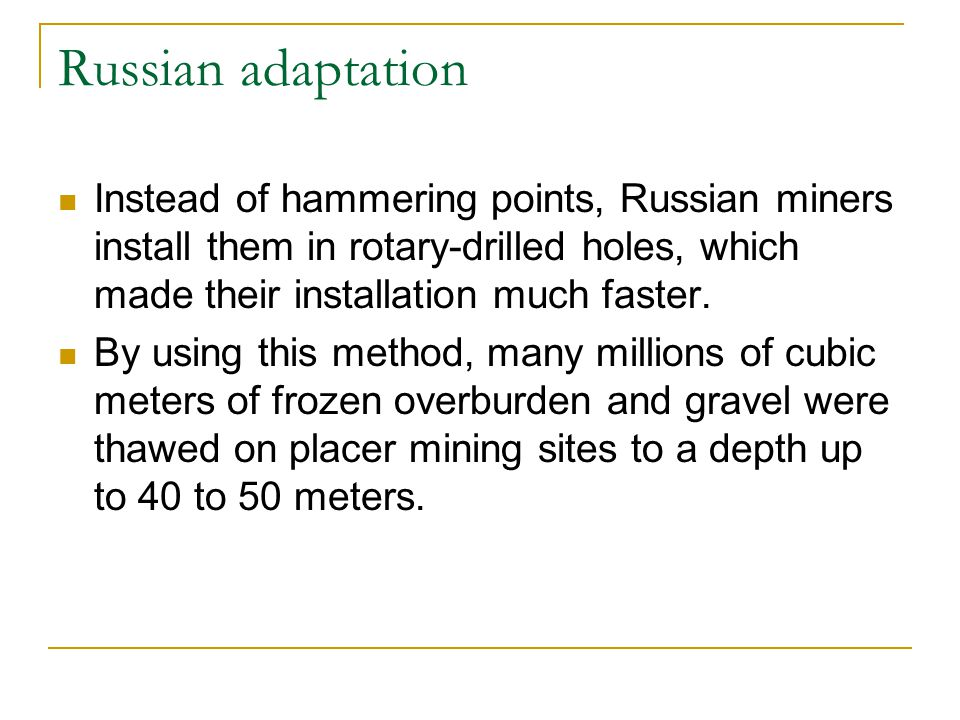 Russian adaptation Instead of hammering points, Russian miners install them in rotary-drilled holes, which made their installation much faster.