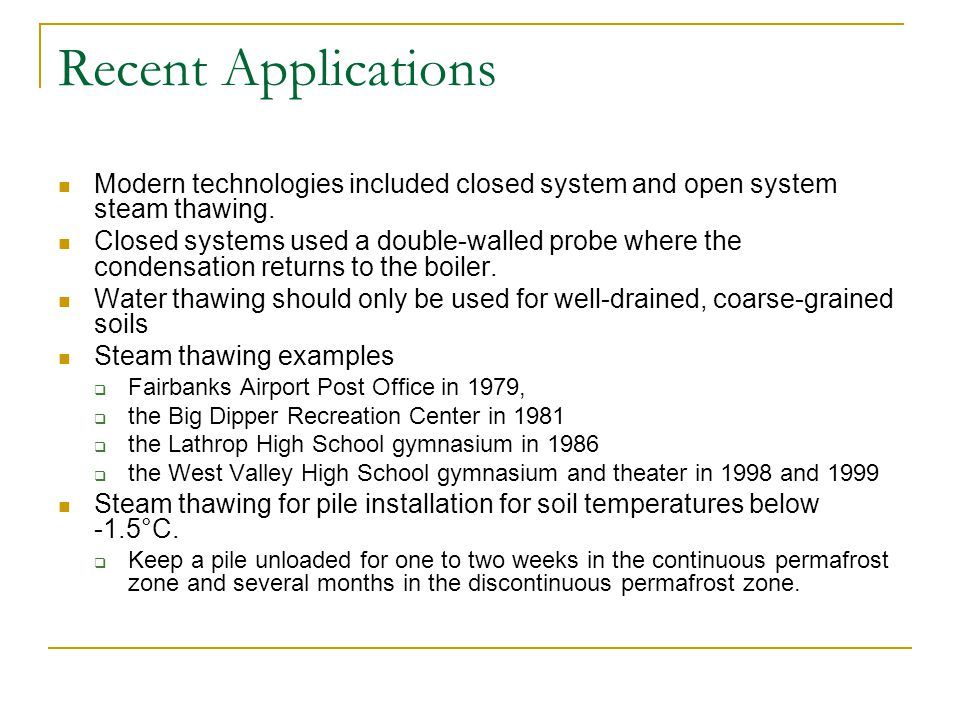 Recent Applications Modern technologies included closed system and open system steam thawing.