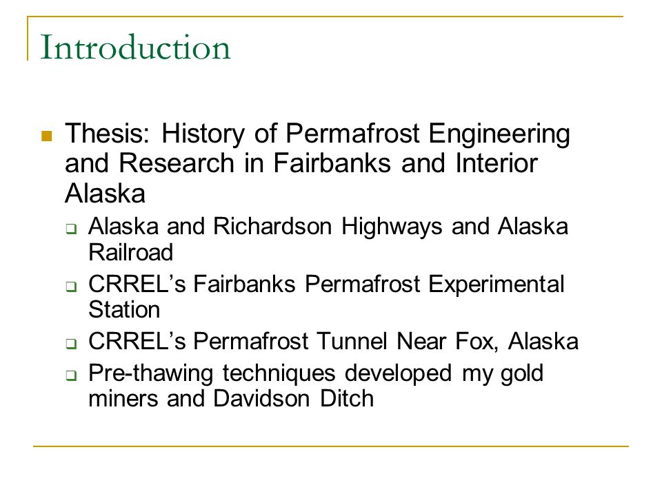 Introduction Thesis: History of Permafrost Engineering and Research in Fairbanks and Interior Alaska.