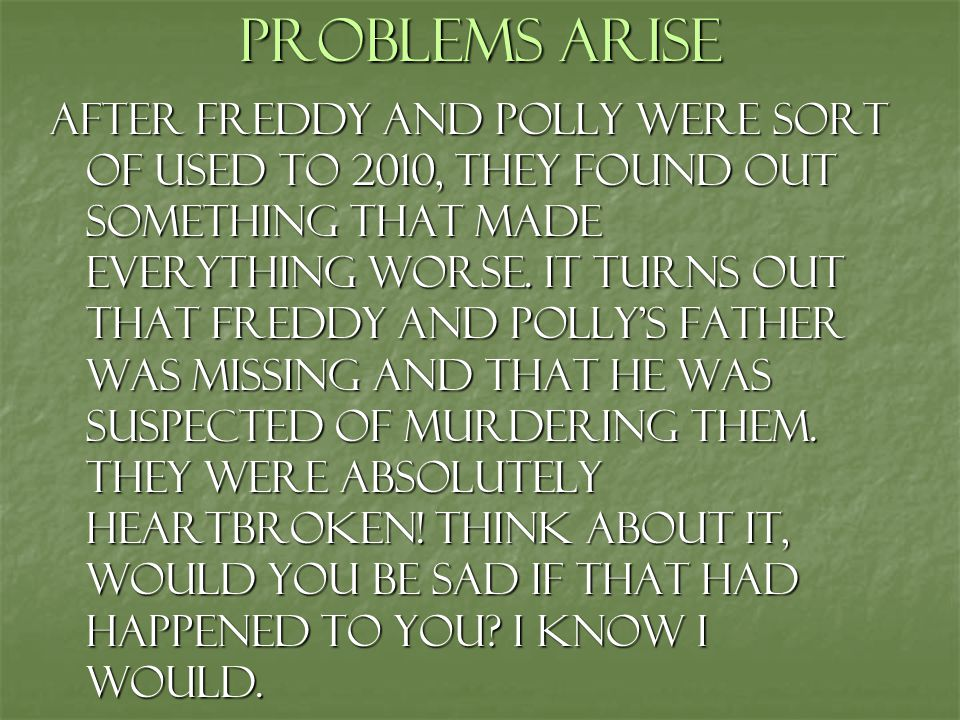 Problems Arise