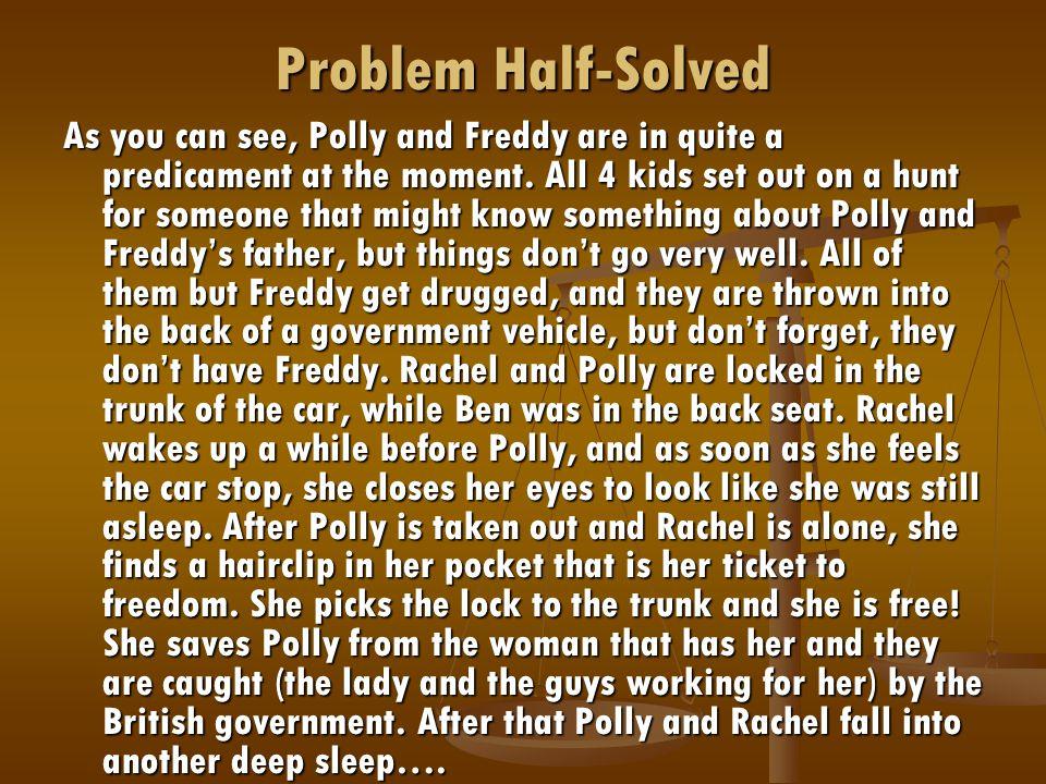 Problem Half-Solved