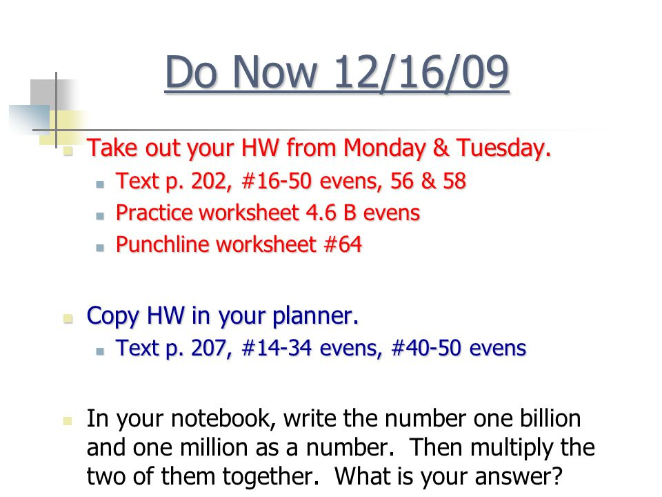 Do Now 12/16/09 Take out your HW from Monday & Tuesday.