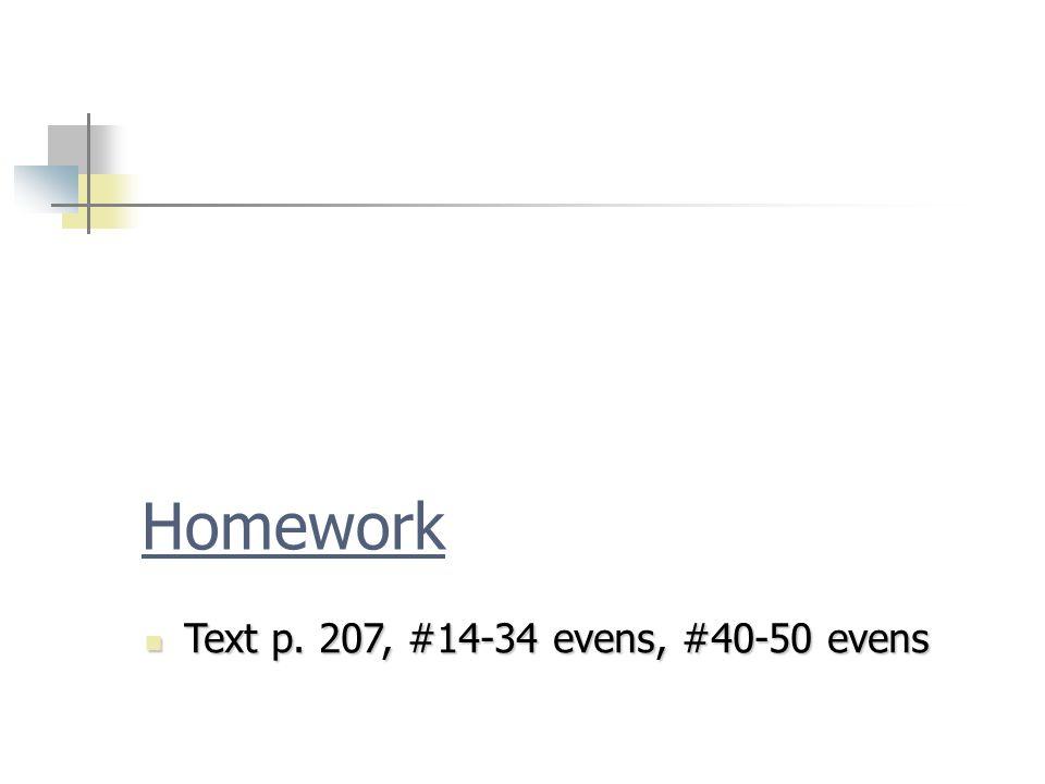 Homework Text p. 207, #14-34 evens, #40-50 evens