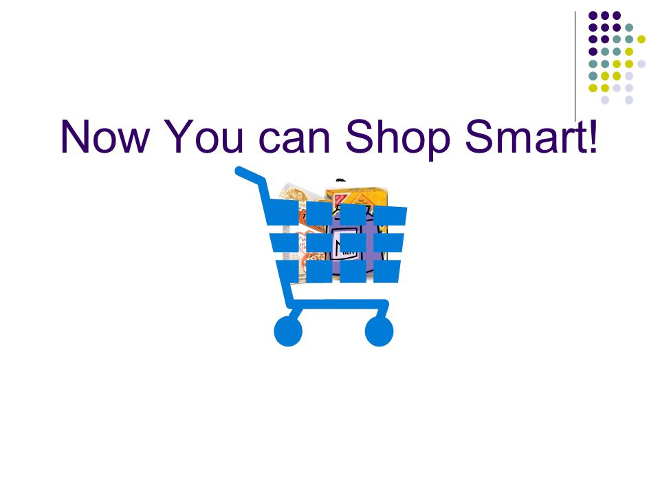 Now You can Shop Smart!