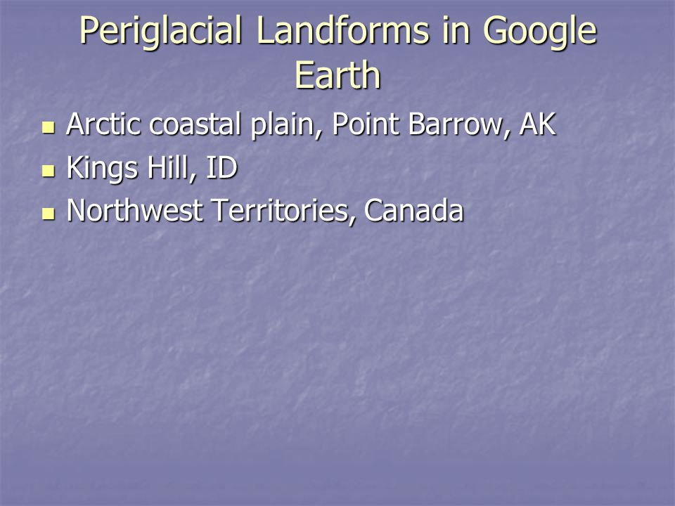 Periglacial Landforms in Google Earth