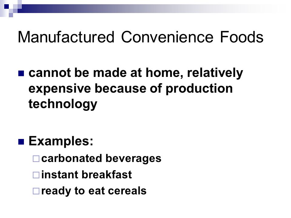 Manufactured Convenience Foods