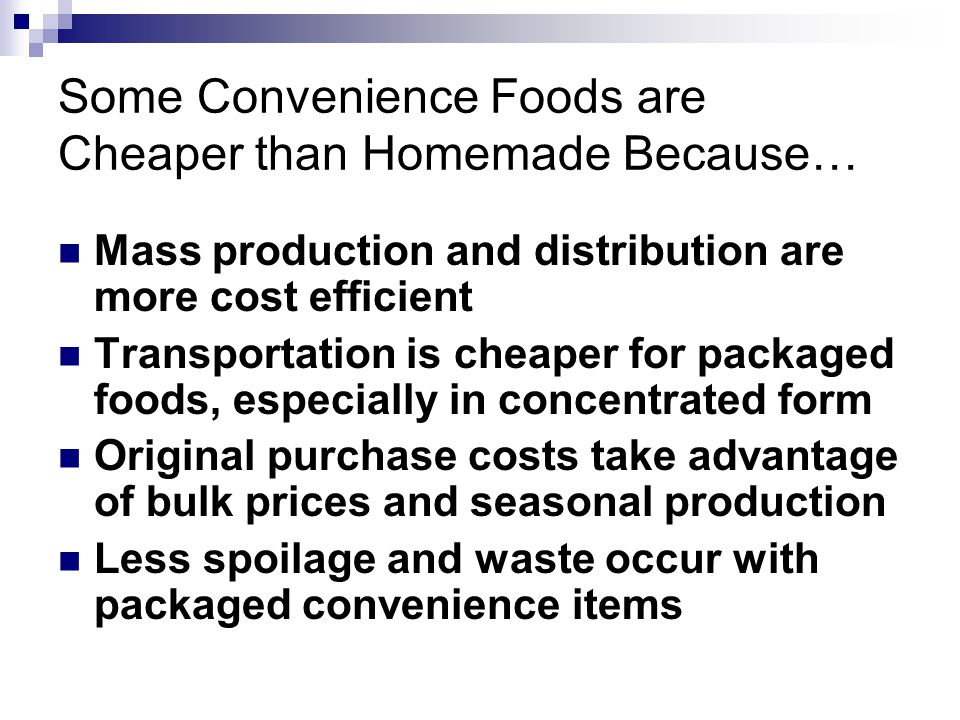 Some Convenience Foods are Cheaper than Homemade Because…