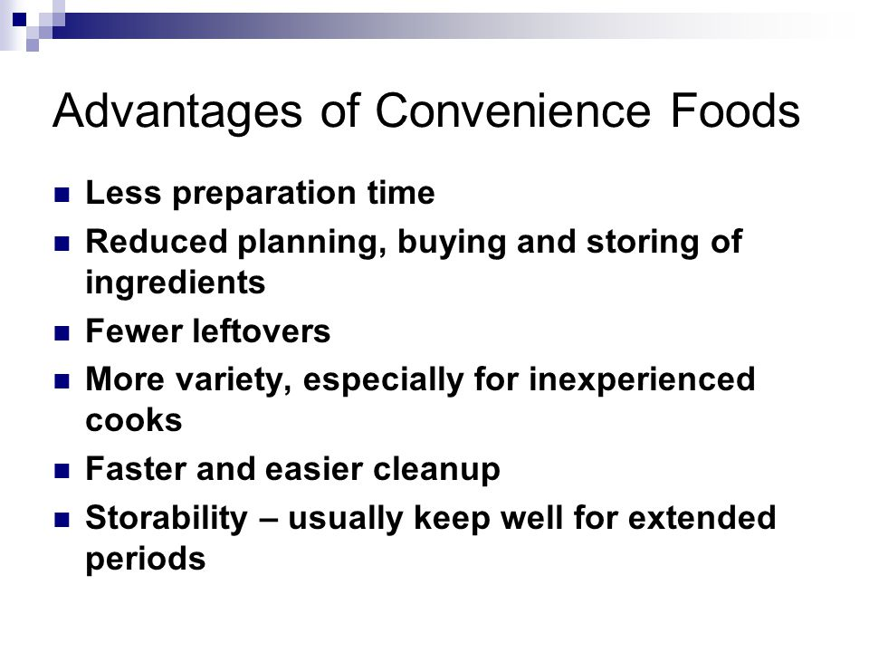 Advantages of Convenience Foods