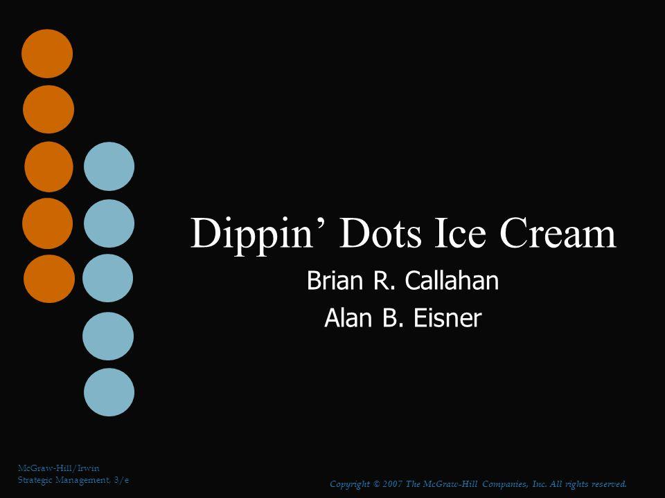 Dippin' Dots Ice Cream Brian R. Callahan Alan B. Eisner