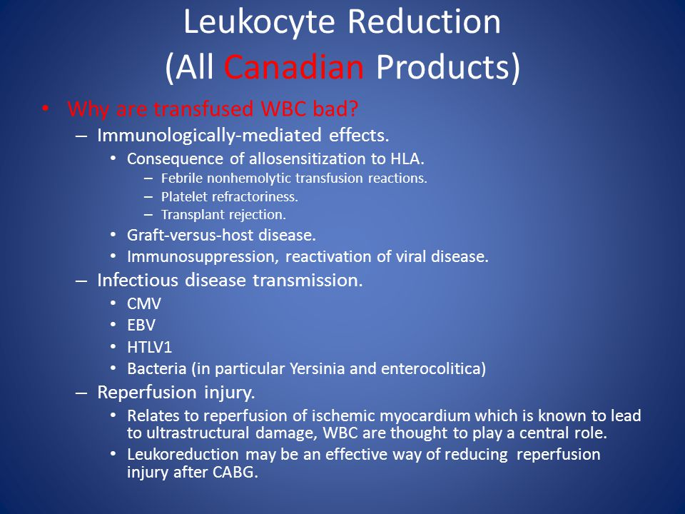 Leukocyte Reduction (All Canadian Products)